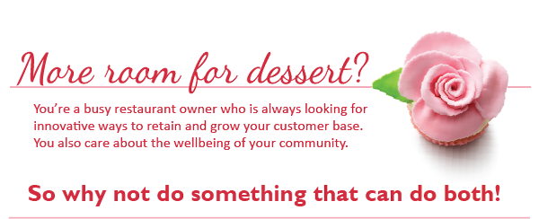You're a busy restaurant owner who is always looking for innovative ways to retain and grow your customer base. You also care about the wellbeing of your community. So why not do something that can do both!