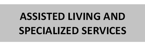 assisted living and specialized services
